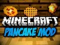 Minecraft Pancake Mod - BREAKFAST HAS ARRIVED! (HD)