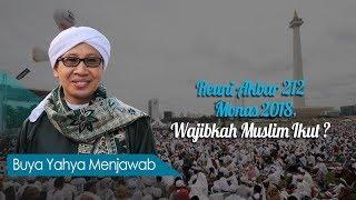 Video Reuni Akbar 212 Monas 2018, Wajibkah Muslim Ikut ? - Buya Yahya Menjawab MP3, 3GP, MP4, WEBM, AVI, FLV Desember 2018