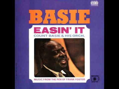 Count Basie – Easin' It: Music From The Pen Of Frank Foster (Full Album)