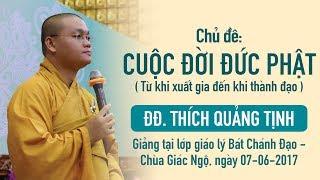 Cuộc đời Đức Phật ( Từ khi xuất gia đến khi thành đạo ) - ĐĐ. Thích Quảng Tịnh