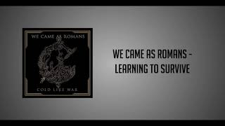 Video We Came As Romans - Learning To Survive MP3, 3GP, MP4, WEBM, AVI, FLV Agustus 2019