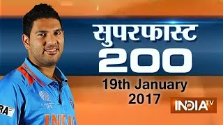 Superfast 200 | 19th January 2017, 7:30 PM (Full Segment) - India TV