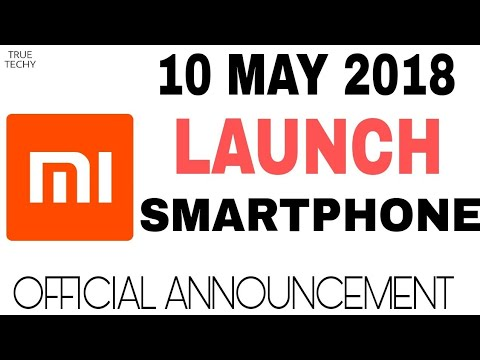 Xiaomi New Launch 10 May 2018,Redmi Upcoming phone,MI Budget Smartphone 18:9 Display,S2