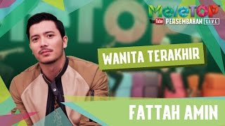 Video Fattah Amin - Wanita Terakhir - Persembahan LIVE MeleTOP Episod 220 [17.1.2017] download in MP3, 3GP, MP4, WEBM, AVI, FLV January 2017