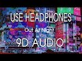 Out At Night (feat. KYLE & Big Boi) [9D AUDIO]