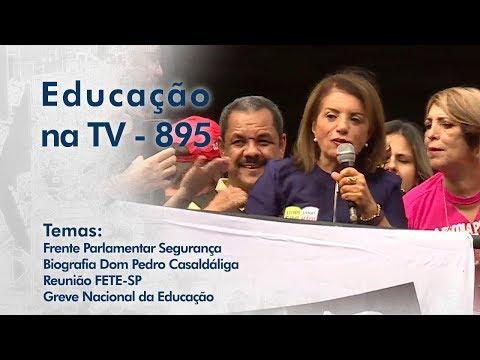 Frente parlamentar Segurança / Biografia Dom Pedro Casaldáliga / Reunião FETE-SP / Greve Nacional da Educação