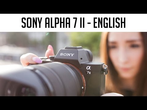Sony Alpha 7 II - english review