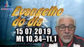 Evangelho do dia 15/07/2019, narrado com reflexão. Evangelho (Mt 10,34–11,1)