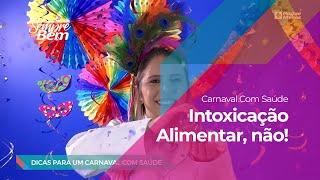 Carnaval com Saúde: Intoxicação Alimentar, não!