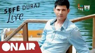 Sefe Duraj - Kam Te Drejt Ta Di Ku Je