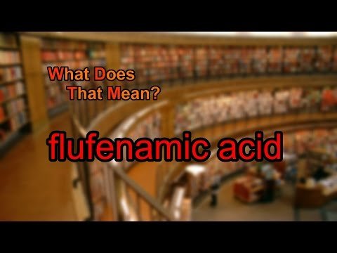 What does flufenamic acid mean?