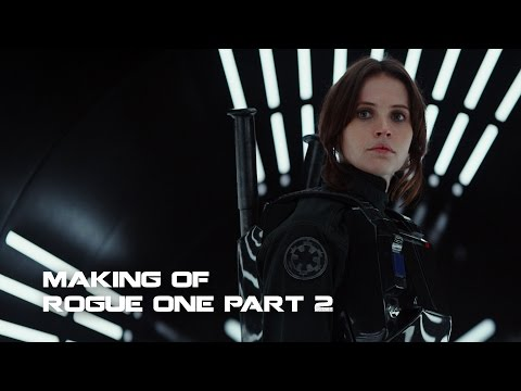 Making of Star Wars Rogue One (Part 2)