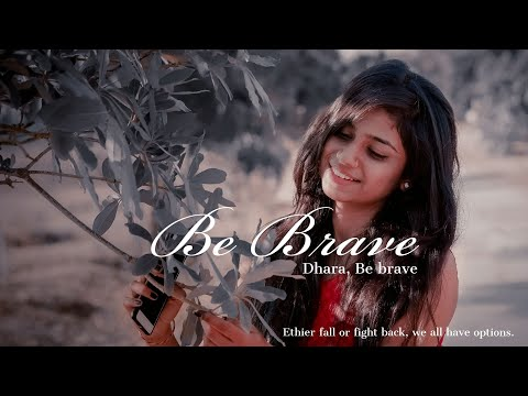 BE BRAVE || Short Film-2018|| Fida Films || Ashvin Bambhniya.