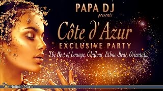 The Best of Lounge, Chillout, Ethno-Beat, Oriental: Côte d'Azur Exclusive Party by Papa Dj Video