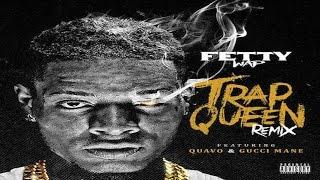 Fetty Wap - Trap Queen (Remix) ft. Gucci Mane & Quavo