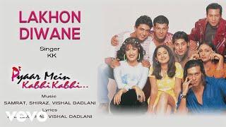 Song Name - Lakhon DiwaneAlbum  -  Pyaar Mein Kabhi KabhiSinger - KKLyrics - Raj Kaushal, Vishal DadlaniMusic Composer - Samrat, Shiraz, Vishal DadlaniDirector - Raj KaushalStudio - Tyger ProductionsProducer - Raj KaushalActors - Dino Morea, Sanjay Suri, Rinke KhannaMusic Label - Sony Music Entertainment India Pvt. Ltd.© 1999 Sony Music Entertainment India Pvt. Ltd.Follow us:Vevo - http://www.youtube.com/user/sonymusicindiavevo?sub_confirmation=1Facebook: https://www.facebook.com/SonyMusicIndiahttps://www.facebook.com/SonyMusicRewind Twitter: https://twitter.com/sonymusicindiahttps://twitter.com/SonyMusicRewindG+: https://plus.google.com/+SonyMusicIndia