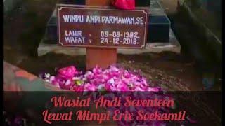 Video Merinding Wasiat Andi Seventeen Lewat Mimpi Erix Soekamti, Bunga Bergerak Sendiri MP3, 3GP, MP4, WEBM, AVI, FLV Januari 2019