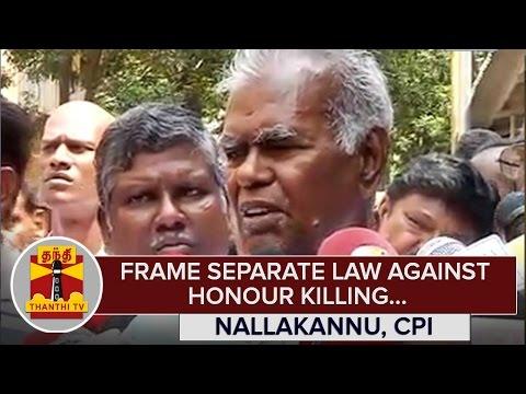 Frame-Separate-Law-against-Honour-Killing--Nallakannu-CPI--Thanthi-TV