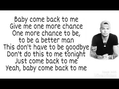 Baby Come Back To Me (Lyrics) - by Kane Brown