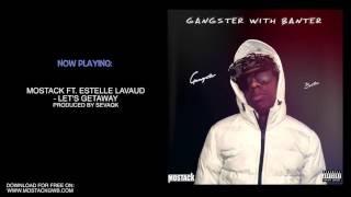 Download Lagu 07 MoStack Ft. Estelle LaVaud - Let's GetAway | Gangster With Banter Mixtape Mp3