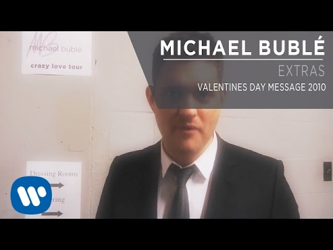 Michael Bublé - Valentines Day Message 2010 [Extra]