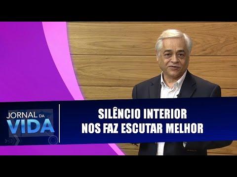 Frases de vida - Silêncio interior nos faz escutar melhor - Frase Comentada - Jornal da Vida - 29/04/2019