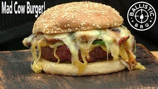Mad Cow Burger Recipe! | Best Cheeseburger Ever? |  Lone Star Grillz by Ballistic BBQ