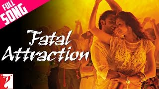 Fatal Attraction  Full Song  Ladies Vs Ricky Bahl