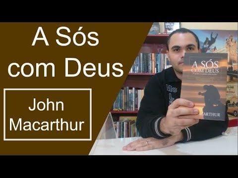 A Sós com Deus - John Macarthur - Oração do Pai Nosso