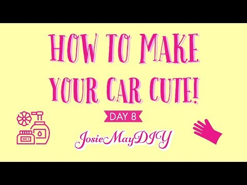 DIY How To Make Your Car CUTE!! (DAY 8)