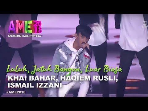 #AME2018   Luluh Khai Bahar, Jatuh Bangun Haqiem Rusli, Luar Biasa Ismail Izzani