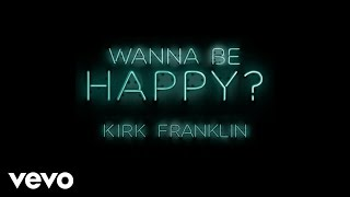 Kirk Franklin - Wanna Be Happy? (Audio) - YouTube