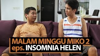 Video Malam Minggu Miko 2 - Insomnia Helen MP3, 3GP, MP4, WEBM, AVI, FLV Juni 2019
