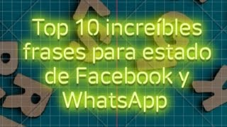 Frases para whatsapp - Top 10 increíbles frases para estado de Whatsapp o Facebook