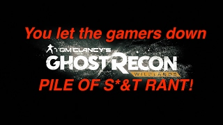 YOU LET US DOWN UBI! Ghost Recon wildlands is S%$T! -A painful...