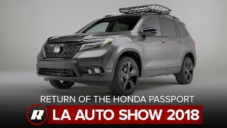 The Honda Passport is back, making its debut at the 2018 LA Auto Show by Roadshow