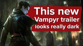 Vampyr game trailer - Dontnod's new RPG looks pretty dark