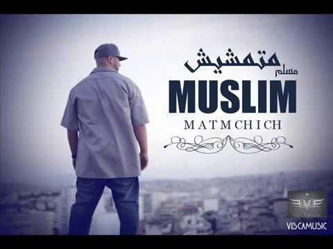 MUSLIM Ya Khti Matemchich New Album 2014