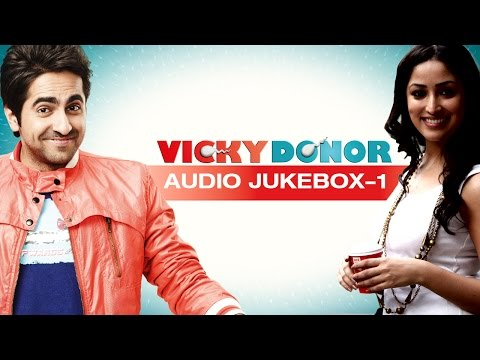 Jukebox - Listen to full tracks of Vicky Donor To watch more log on to http://www.erosnow.com/ For all the updates on our movies and more: https://twitter.com/#!/ErosN...