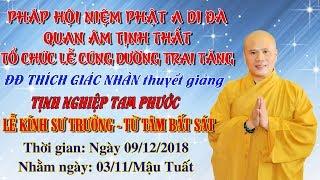 ĐĐ Thích Giác Nhàn Thuyết Giảng Lễ Kính Sư Trưởng - Từ Tâm Bất Sát ngày 09/12/2018
