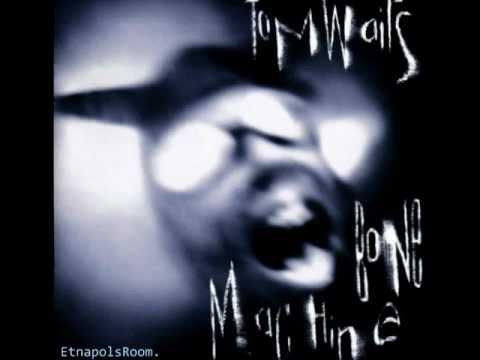 Tom Waits - Bone Machine (1992) [FULL ALBUM] .wmv (видео)