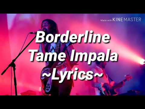 Borderline - Tame Impala (Lyrics)