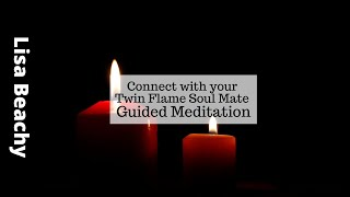 Connect With The Twin Flame Soul Mate Meditation Video