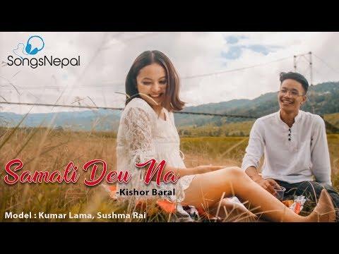 (Samali Deu Na - Kishor Baral | New Nepali Pop Song | 2075/2018 - Duration: 3 minutes, 55 seconds.)