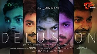 Delusion   Latest Telugu Short Film 2016  Eng Subtitles    By Jain Nani