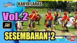 Ebeg Banyumasan # SESEMBAHAN ; Kuda Lumping @ Karya Laras Vol 2