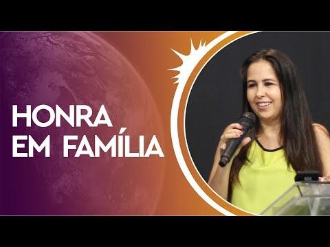 03/02/2019 - Honra em Família - Pastora Luciana Arcas