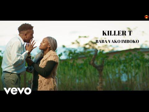Killer T - Baba Vako Imboko (Official Video)