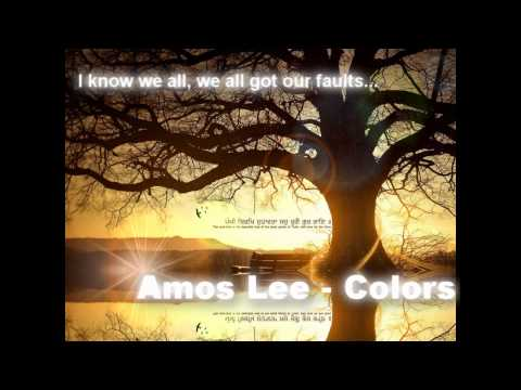 Amos Lee - Colors [lyrics] ♥