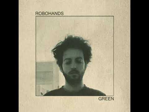 Video Robohands - Green [Full Album] download in MP3, 3GP, MP4, WEBM, AVI, FLV January 2017